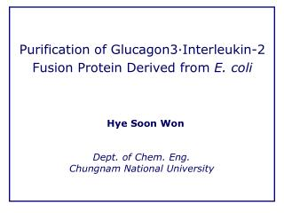 Purification of Glucagon3·Interleukin-2 Fusion Protein Derived from  E. coli