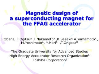 Magnetic design of  a superconducting magnet for  the FFAG accelerator