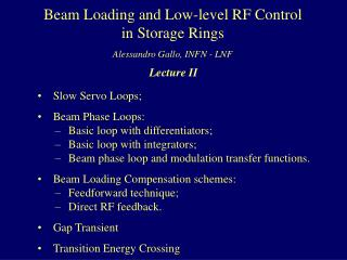 Slow Servo Loops;  	Beam Phase Loops:  	Basic loop with differentiators;