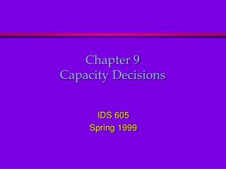 Chapter 9 Capacity Decisions