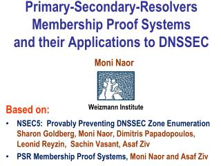 Primary-Secondary-Resolvers Membership Proof Systems  and their Applications to DNSSEC