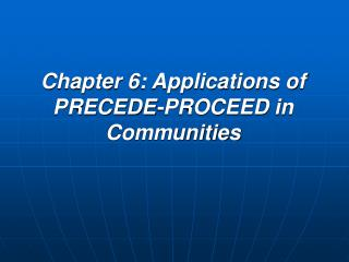 Chapter 6: Applications of PRECEDE-PROCEED in Communities