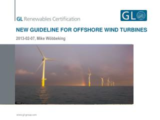 NEW GUIDELINE FOR OFFSHORE WIND TURBINES