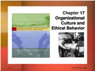Chapter  17 Organizational Culture and  Ethical Behavior