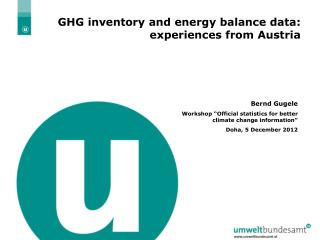 GHG inventory and energy balance data: experiences from Austria