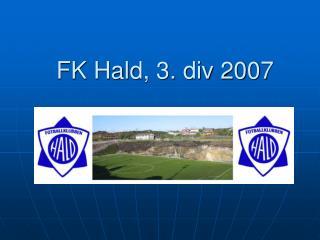 FK Hald, 3. div 2007