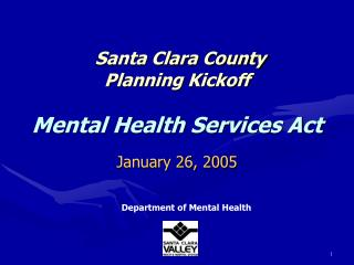 Santa Clara County Planning Kickoff Mental Health Services Act