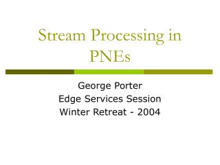 Stream Processing in PNEs