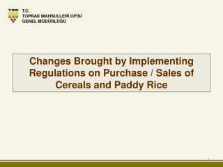 Changes Brought by Implementing Regulations on Purchase / Sales of Cereals and Paddy Rice