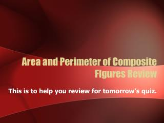 Area and Perimeter of Composite Figures Review