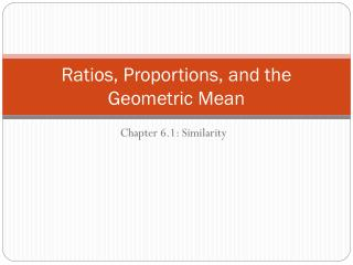 Ratios, Proportions, and the Geometric Mean