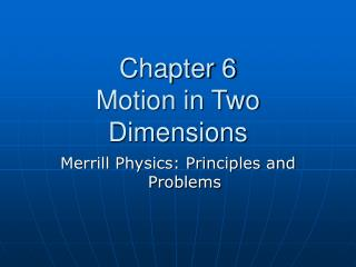 Chapter 6 Motion in Two Dimensions