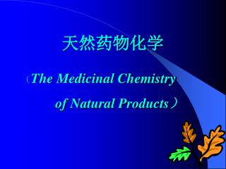 ( The Medicinal Chemistry               of Natural Products )