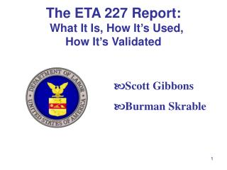 The ETA 227 Report:   What It Is, How It's Used,  How It's Validated