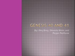 Genesis 40 and 41
