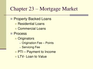 Chapter 23 – Mortgage Market