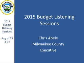 2015 Budget Listening Sessions