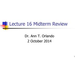Lecture  16  Midterm Review