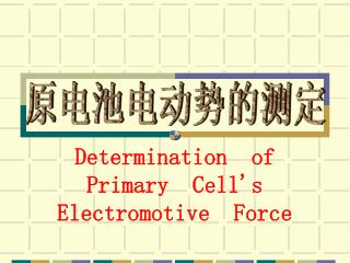 Determination  of Primary  Cell's Electromotive  Force