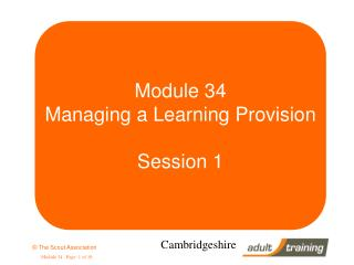 Module 34 Managing a Learning Provision Session 1
