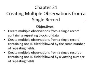 Chapter 21 Creating Multiple Observations from a Single Record