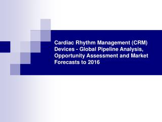 cardiac rhythm management (crm) devices
