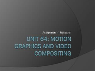 Unit 64: Motion Graphics and Video Compositing