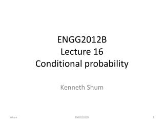 ENGG2012B Lecture 16 Conditional probability