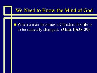 We Need to Know the Mind of God