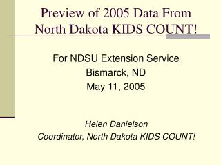 Preview of 2005 Data From North Dakota KIDS COUNT!