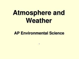 Atmosphere and Weather