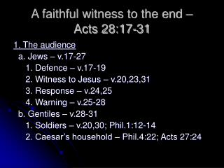 A faithful witness to the end –  Acts 28:17-31