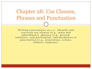 Chapter 28: Use Clauses, Phrases and Punctuation