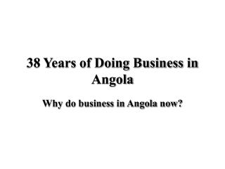 38 Years of Doing Business in Angola
