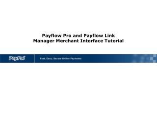 Payflow Pro and Payflow Link Manager Merchant Interface Tutorial