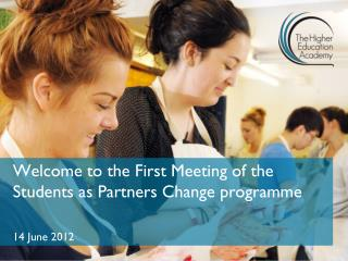 Welcome to the First Meeting of the Students as Partners Change programme