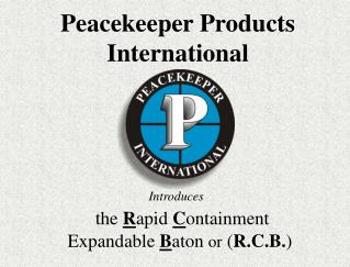 the  R apid  C ontainment  Expandable  B aton  or  ( R.C.B. )