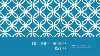 English 10 Honors  Day 25