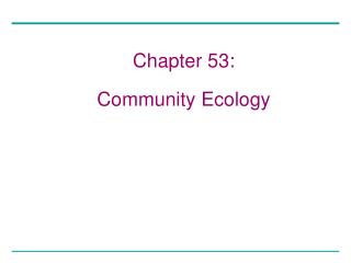 Chapter 53: Community Ecology
