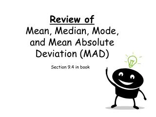 Review of   Mean, Median, Mode,  and Mean Absolute Deviation (MAD)