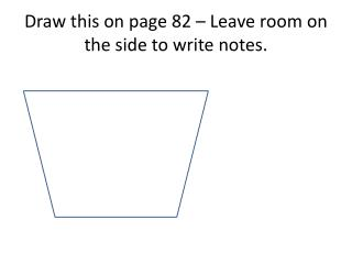 Draw this on page 82 – Leave room on the side to write notes.