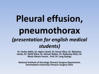 Pleural effusion ,  pneumothorax ( presentation for english medical students )
