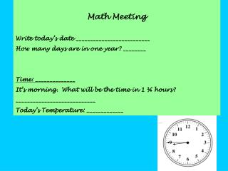 Math Meeting Write today's date __________________________ How many days are in one year? ________