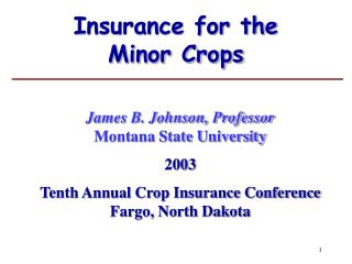 Insurance for the  Minor Crops