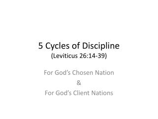 5 Cycles of Discipline (Leviticus 26:14-39)