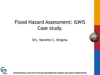 Flood Hazard Assessment: ILWIS Case study.