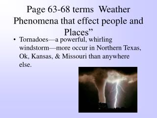 Page 63-68 terms  Weather Phenomena that effect people and Places""
