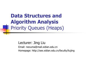 Data Structures and Algorithm Analysis Priority Queues (Heaps)