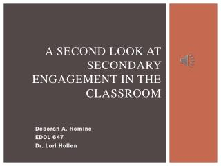 A Second Look at Secondary Engagement in the Classroom