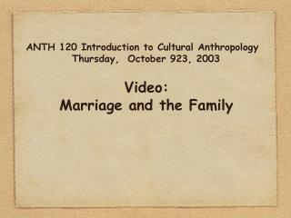 ANTH 120 Introduction to Cultural Anthropology Thursday,  October 923, 2003